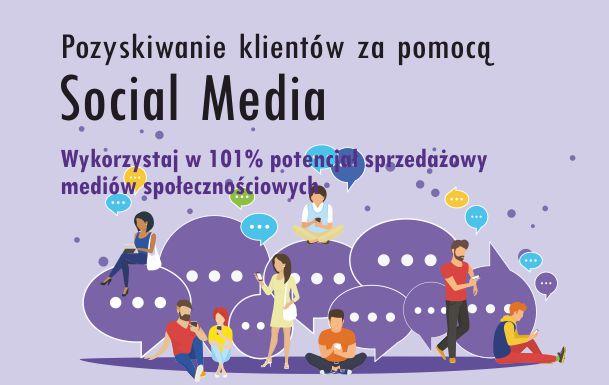Jak wykorzystać potencjał sprzedażowy Social Media