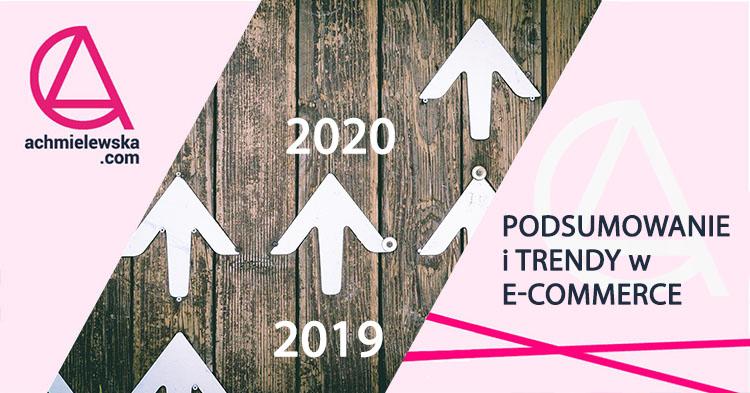 Podsumowanie 2019 r. w e-commerce i trendy na 2020
