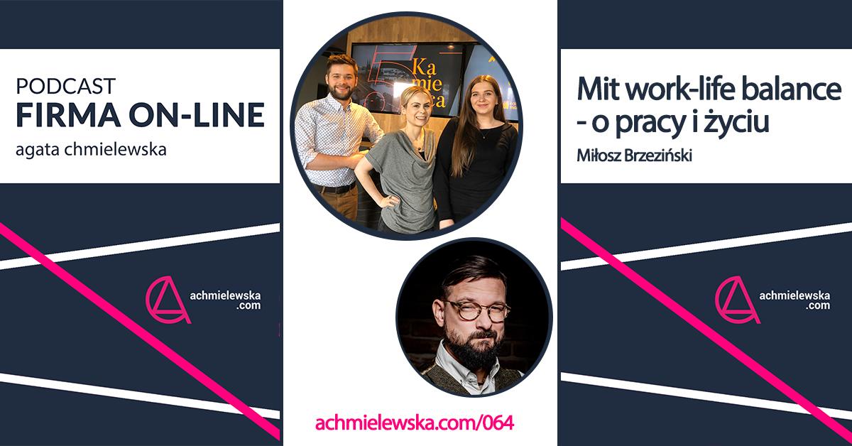 Mit work-life balance - Miłosz Brzeziński o pracy i życiu