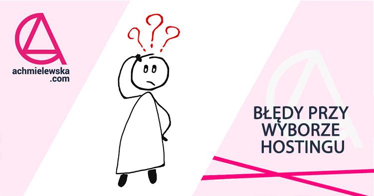 11 najczęstszych błędów przy wyborze hostingu