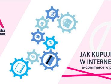 jak kupujemy w Polsce e-commerce w Polsce