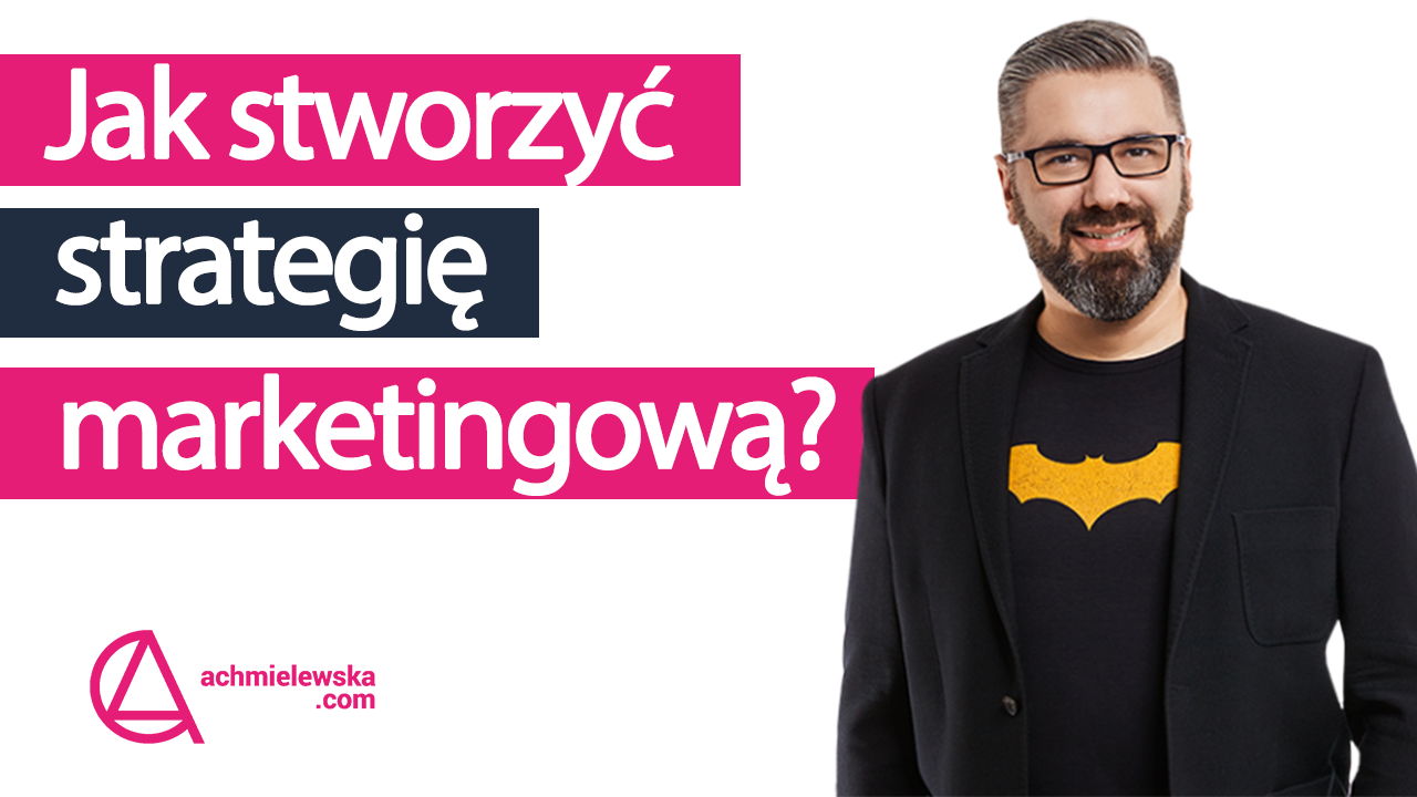 jak stworzyć strategię marketingową Paweł Tkaczyk